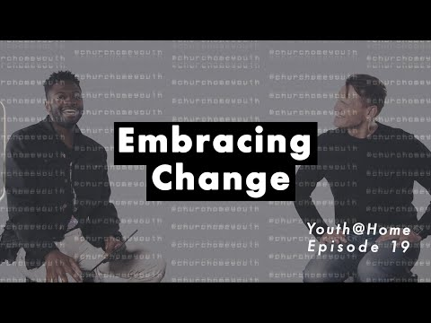 Youth@Home Episode 19:  Embracing Change