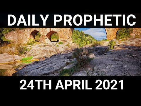 Daily Prophetic 24 April 2021 7 of 7