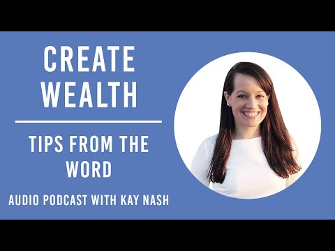 Create Wealth ( 8 Tips from the Word)