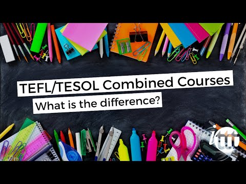 TEFL TESOL Online Courses - TEFL TESOL Combined Courses - What is the difference?