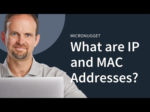 MicroNugget: What are IP and MAC Addresses? - UClIFqsmxnwVNNlsvjH1D1Aw