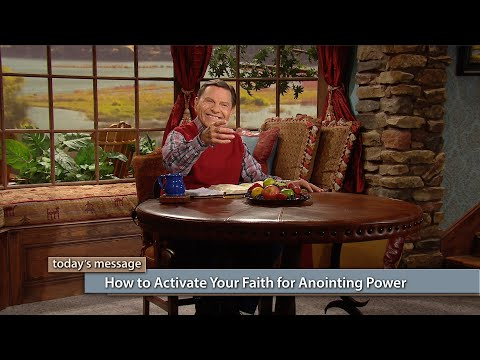 How to Activate Your Faith for Anointing Power