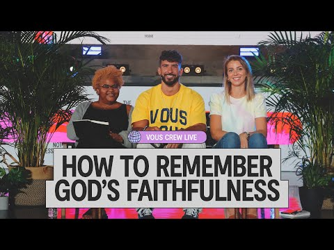 How To Remember God's Faithfulness  VOUS CREW Live