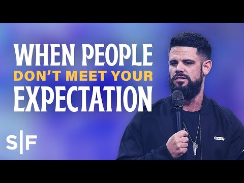 When People Don't Meet Your Expectation  Steven Furtick