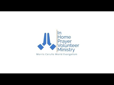 The Morris Cerullo In Home Volunteer Prayer Ministry Needs You!!