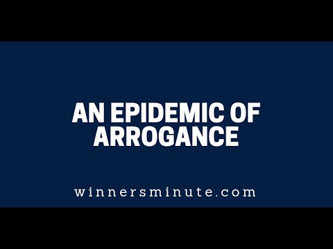 An Epidemic of Arrogance  The Winner's Minute With Mac Hammond