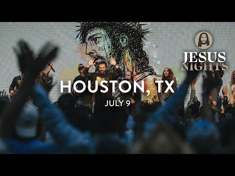 Jesus Nights  Houston, TX  July 9th, 2021