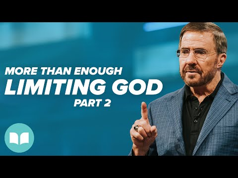 More Than Enough: Limiting God, Part 2 - Mac Hammond