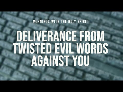 Deliverance from Twisted Evil Words Against You (Prophetic Prayer & Prophecy)