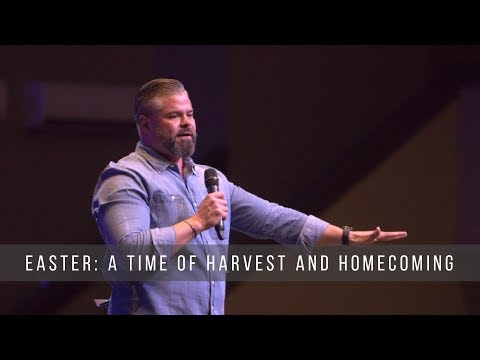 Easter: A Time of Harvest and Homecoming
