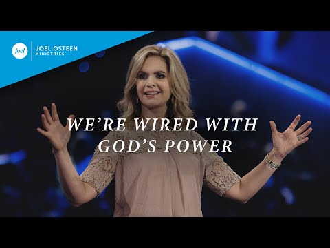 We're Wired with God's Power  Victoria Osteen