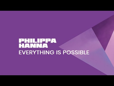 Everything Is Possible (Music Video) - Philippa Hanna