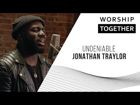 Undeniable // Jonathan Traylor // New Song Cafe