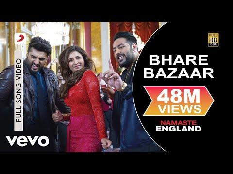 Bhare Bazaar - Full Song   Arjun & Parineeti   Badshah   Rishi Rich   Payal & Vishal - UC3MLnJtqc_phABBriLRhtgQ
