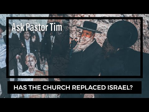 Has the Church replaced Israel (Replacement Theology)? - Ask Pastor Tim