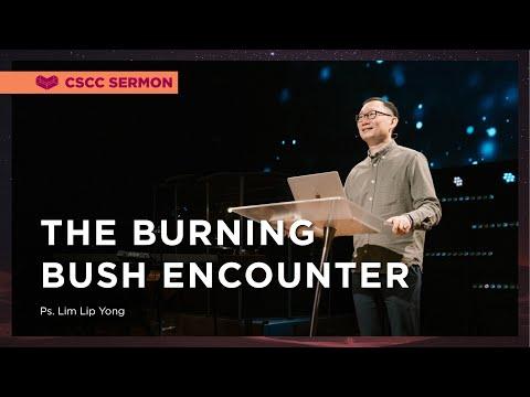 The Burning Bush Encounter  Ps. Lim Lip Yong  Cornerstone Community Church  CSCC Sermon
