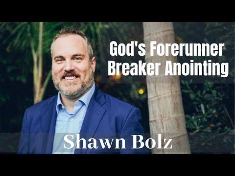 Shawn Bolz  Gods Forerunner Breaker Anointing