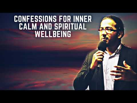 CONFESSIONS FOR INNER CALM AND SPIRITUAL WELLBEING WITH EVANGELIST GABRIEL FERNANDES