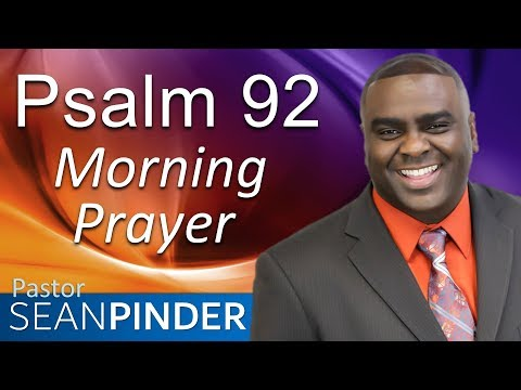 A FRESH ANOINTING - PSALM 92 - MORNING PRAYER  PASTOR SEAN PINDER