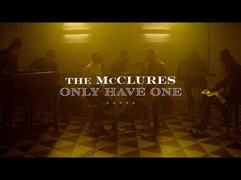 Only Have One - The McClures  The Way Home
