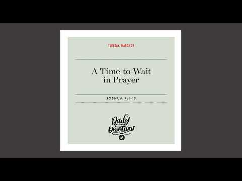 A Time to Wait in Prayer - Daily Devotional