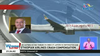 LSK cautions victims' families on choice of lawyers in compensation case || Ethiopian airlines c
