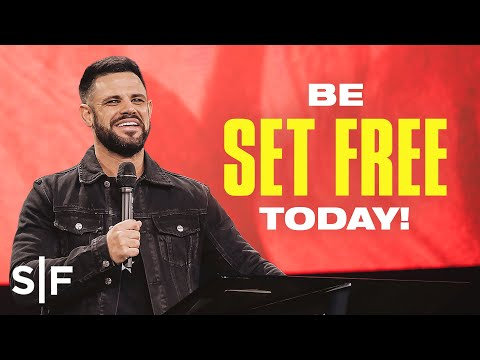 Be Set Free Today!  Steven Furtick
