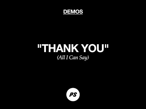 All I Can Say - Thank You (Demo)