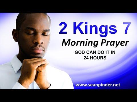 God Can Do It in 24 HOURS - 2 Kings 7 - Morning Prayer
