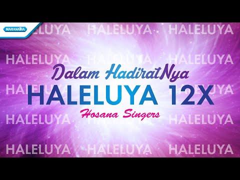 Haleluya 12x (Dalam HadiratNya) - Hosanna Singers (with lyric)