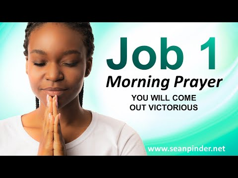 Job 1 - You Will Come Out VICTORIOUS - Morning Prayer