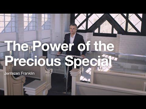 THE POWER OF THE PRECIOUS, SPECIAL  Jentezen Franklin