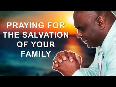 PRAYING FOR THE SALVATION OF YOUR FAMILY - MORNING PRAYER
