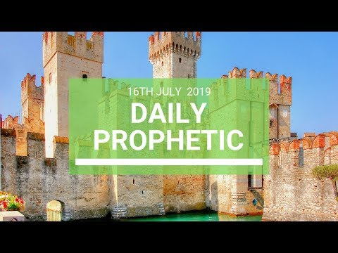 Daily Prophetic 16 July Word 7