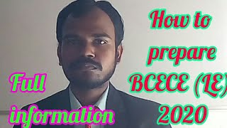 BCECE(LE) 2020 - How To Prepare Exam In Stratigically