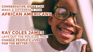 Kay Coles James on How Conservative Policies Can Make a Difference for African Americans