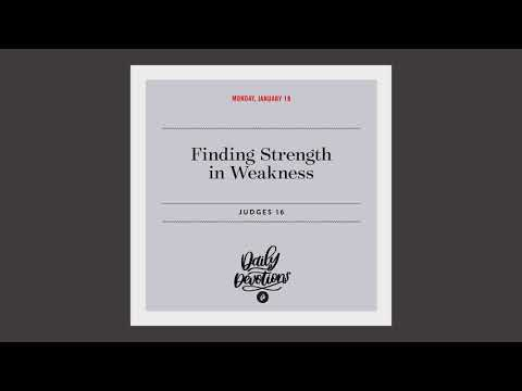 Finding Strength in Weakness  Daily Devotional