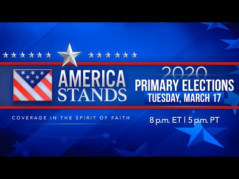 2020 America Stands LIVE Election Coverage: Primary Elections March 17, 2020
