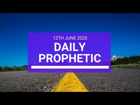 Daily Prophetic 12 June 2020 6 of 7