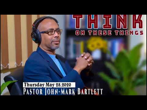Think on These Things - May 28, 2020