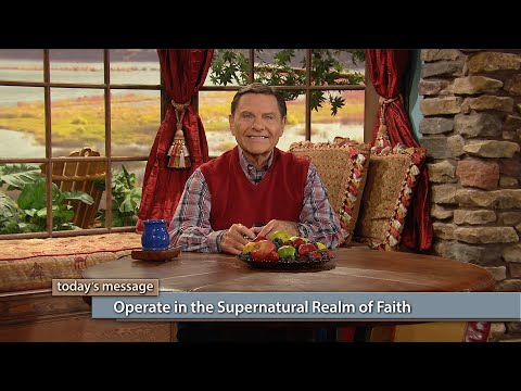 Operate in the Supernatural Realm of Faith