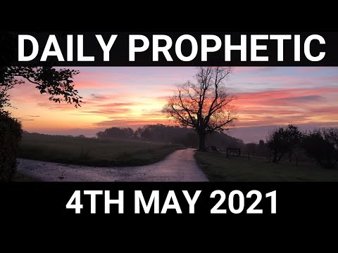 Daily Prophetic 4 May 2021 6 of 7