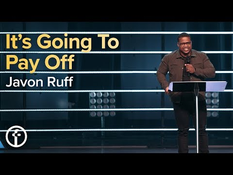 It's Going to Pay Off  Pastor Javon Ruff