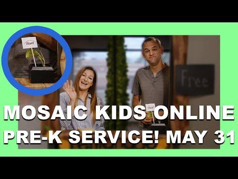 MOSAIC KIDS ONLINE!  PRE-K  MAY 31