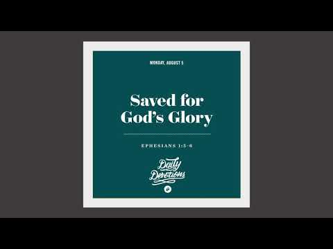 Saved for Gods Glory - Daily Devotion