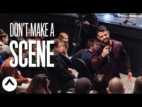 Don't Make A Scene  Pastor Steven Furtick  Elevation Church