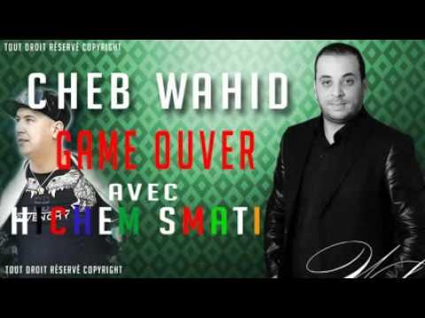 Cheb Wahid Avec Hicham Smati Game Ouver [Extrait Avant Cette Chanson]