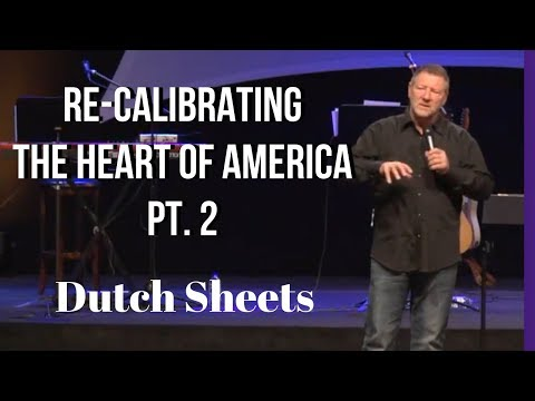 Dutch Sheets: Pt. 2  Re-calibrating the Heart of America  Little Rock, AR.