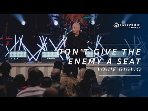Don't Give The Enemy A Seat  Louie Giglio  Hope and Life Conference 2019