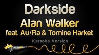 Alan Walker feat. Au/Ra, Tomine Harket - Darkside (Karaoke Version)